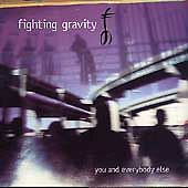 Fighting Gravity, You & Everybody Else > CD, 1998<
