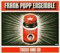 Touch And Go von Frank Ensemble Popp (2005)