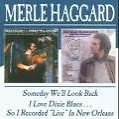 Someday Well Look Back/I Love Dixie Blues?? von Merle Haggard (2009)