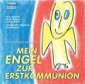 Mein Engel zur Erstkommunion von Hans Neuhold, Andrea Scheer, Alois Neuhold und Walter Prügger (2005, Gebundene Ausgabe)