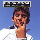 Fun^Da^Mental - There Shall Be Love (2001)