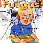 Fungus - Rookie Season (2000)