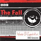 The Fall - Words Of Expectation (The BBC Sessions, 2009)