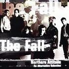 The Fall - Northern Attitude (An Alternative Selection, 1998)