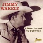 Jimmy Wakely - From Cowboy to Country (2003)