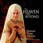 Snatam Kaur - To Heaven and Beyond (2003)