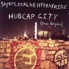 Hubcap City - Superlocalhellfreakride (2007)