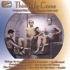 Original Score - Things to Come (Original Film Music Themes 1935-1947/Original Soundtrack/Film Score, 2002)