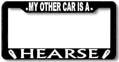 My Other Car Is A Hearse License Plate Frame