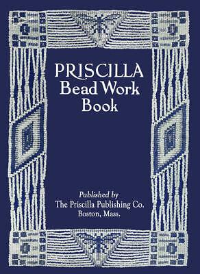 Priscilla Bead Work c.1912 Vintage Instruction Book for Beading Purses Jewelry