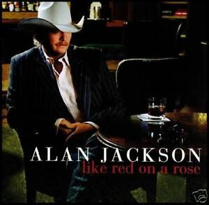 ALAN-JACKSON-LIKE-RED-ON-A-ROSE-COUNTRY-CD-NEW