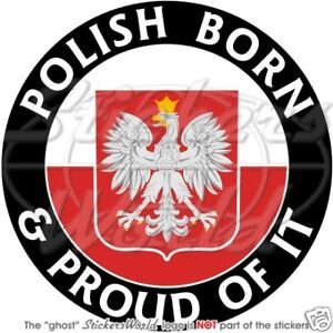 POLAND-Polish-Born-amp-Proud-100mm-4-034-Vinyl-Bumper-Sticker-Decal