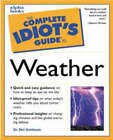 The Complete Idiot's Guide to the Weather by Mel Goldstein (Counterpack - filled, 1999)