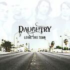 Leave This Town by DAUGHTRY (CD, Jul-2009, 19 Recordings/RCA) : Daughtry (CD, 2009)