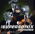 The Supersonix von Cinematica (2009)
