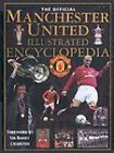 The Official Manchester United Illustrated Encyclopedia by Manchester United Football Club (Hardback, 2001)