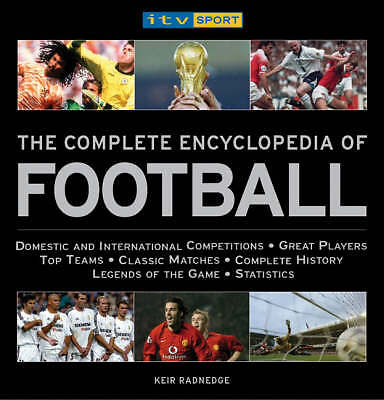"""AS NEW"" Radnedge, Keir, ITV Sport Complete Encyclopedia of Football, Hardcover"