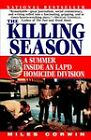The Killing Season: A Summer Inside an LAPD Homicide Division by Miles Corwin (Paperback / softback, 1998)