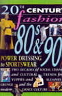 The Eighties and Nineties: Power Dressing and Sportswear by Clare Lomas (Paperback, 2000)