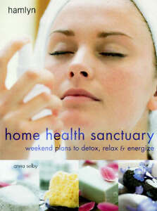 Anna-Selby-Home-Health-Sanctuary-Weekend-Plans-to-Detox-Relax-and-Energize-Bo