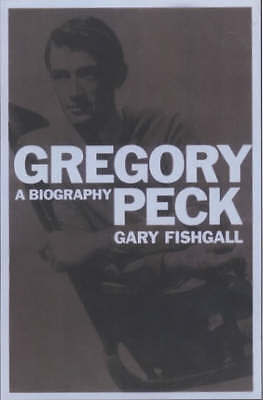 Gregory Peck: A Biography, Fishgall, Gary