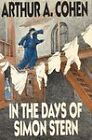 In the Days of Simon Stern by Arthur A. Cohen (Paperback, 1987)