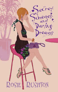 Secret-Schemes-and-Daring-Dreams-Jane-Austen-in-21st-Century-Rosie-Rushton