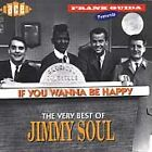 Jimmy Soul - If You Wanna Be Happy (The Very Best of , 1996)