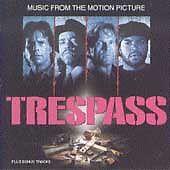 Trespass [Original Soundtrack] [Edited] ...