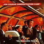 Jon Cougar Concentration Camp - Til Niagra Falls (1997)