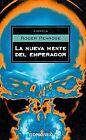 La nueva mente del emperador/ The Emperor's New Mind by Roger Penrose (2007, Paperback, Translation)