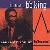 NEW - Best of B.B. King: Blues on Top of Blues by King, B.B.