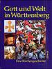 Gott und Welt in Württemberg von Heinrich Frommer, Jörg Thierfelder, Rainer Jooss