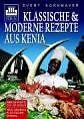 Klassische und moderne Rezepte aus Kenia von Evert Kornmayer