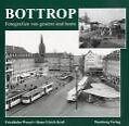 Bottrop-Fotografien von gestern und heute von Friedhelm Wessel (2006, Gebundene Ausgabe)