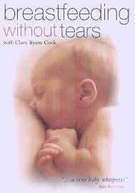 Breastfeeding without Tears DVD Clare Byam-Cook