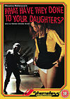 What Have They Done To Your Daughters? (DVD, 2008)