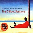 Ladysmith Black Mambazo - Chillout Sessions (Mixed by , 2004)