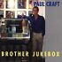 CD: Paul Craft - Brother Jukebox (1998) Paul Craft, 1998