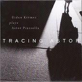 Gidon Kremer -Tracing Astor New CD