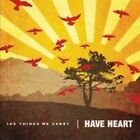 Have Heart - Things We Carry (2006)