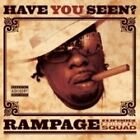 Rampage - Have You Seen...? (Parental Advisory, 2006)