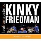 Kinky Friedman - Live from Austin TX (Live Recording, 2007)