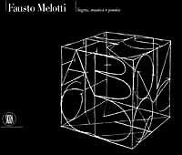 Fausto Melotti. Segno, musica e poesia