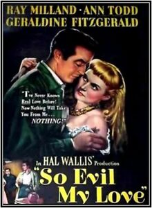 SO EVIL MY LOVE - 1948 - DVD - RAY MILLAND and ANN TODD