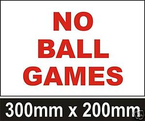 NO-BALL-GAMES-SIGN-300-x-200mm-on-Rigid-Plastic