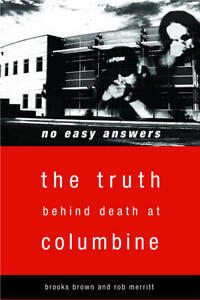 No-Easy-Answers-The-Truth-Behind-Death-at-Columbine-by-Rob-Merritt-Brooks