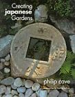 Creating Japanese Gardens by Philip Cave (Paperback, 1996)