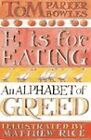 E is for Eating: An Alphabet of Greed by Tom Parker Bowles (Hardback, 2004)