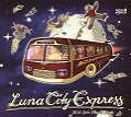 Hello From Planet Earth von Luna City Express (2009)